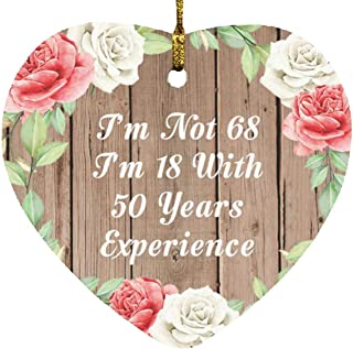 68th Birthday I'm Not 68 I'm 18 with 50 Years of Experience - Heart Wood Ornament B Christmas Tree Hanging Decor - for Fri...