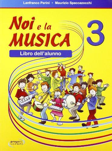 Noi e la musica. Libro dell'alunno. Per la Scuola elementare (Vol. 3)