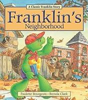 Franklin's Neighborhood by Paulette Bourgeois(1999-01-01)