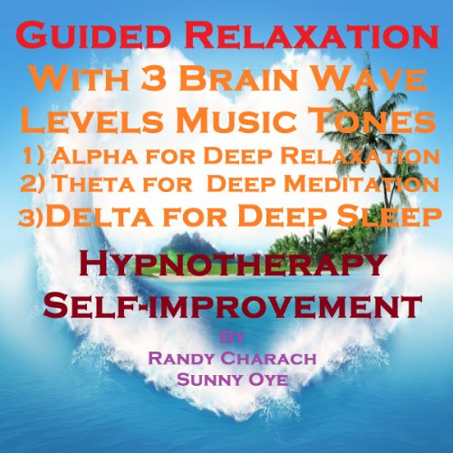 Guided Relaxation with Three Brainwave Music Recordings audiobook cover art