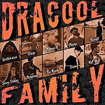 Dracool Family (feat. Oddo, Alkan G, Alphv, Forvet, Seva Sükse, Askelan, Tio Rach, Same & Ref Mvt)