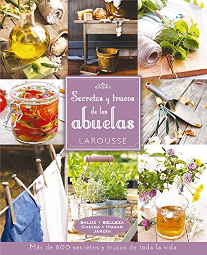 Secretos y trucos de las abuelas (Larousse - Libros Ilustrados/