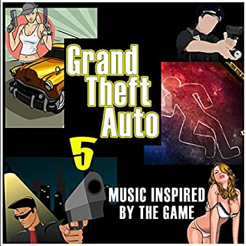 Music Inspired by the Game: Grand Theft Auto 5