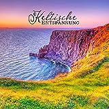Keltische Entspannung: Traditionelle irische Harfe und Flöte, Tiefe Entspannung, gesunder Schlaf und Meditation