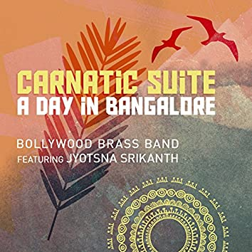Carnatic Suite: a Day in Bangalore
