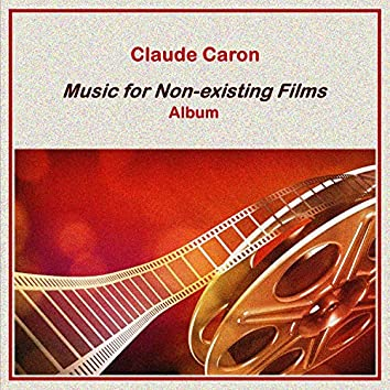 Music for Non-Existing Films