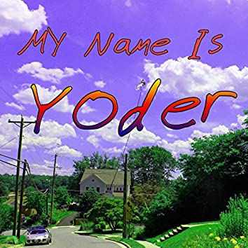 My Name Is Yoder