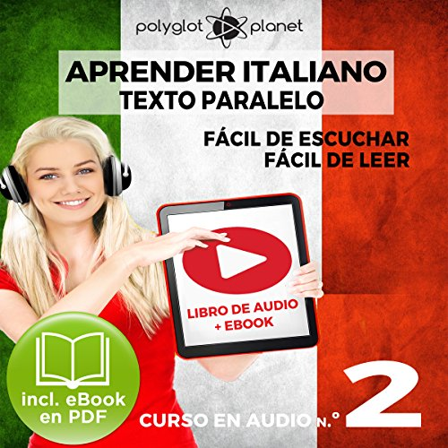 Aprender Italiano - Texto Paralelo - Fácil de Leer | Fácil de Escuchar: Curso en Audio No. 2 [Learn Italian - Parallel Text - Easy Reader - Easy Audio: Audio Cousre No. 2] audiobook cover art
