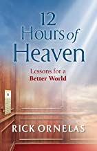 12 Hours of Heaven: Lessons for a Better World