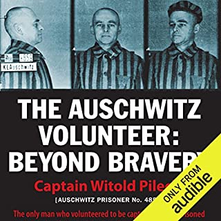 The Auschwitz Volunteer     Beyond Bravery              By:                                                                                                                                 Jarek Garlinski (translator),                                                                                        Witold Pilecki                               Narrated by:                                                                                                                                 Marek Probosz,                                                                                        Jarek Garlinski,                                                                                        Ken Kliban,                   and others                 Length: 9 hrs and 58 mins     29 ratings     Overall 4.6