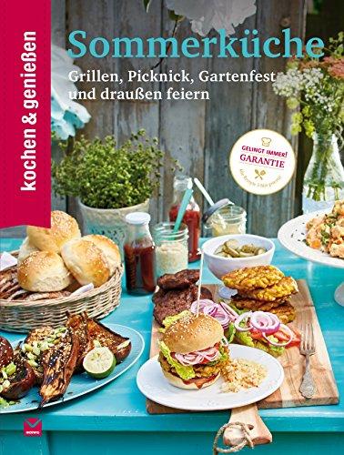 K&G Sommerküche: Grillen, Picknick, Gartenfest und draußen feiern (kochen & genießen 20)