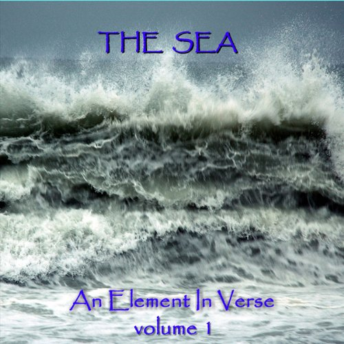 The Sea - An Element in Verse: Volume 1 audiobook cover art