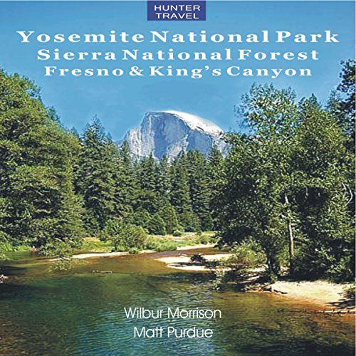 Yosemite National Park, Sierra National Forest, Fresno & King's Canyon audiobook cover art
