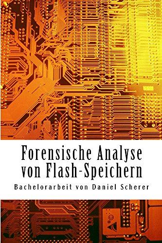 Forensische Analyse von Flash-Speichern: Bachelorarbeit von Daniel Scherer
