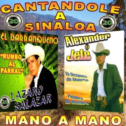 Alexander El Jefe De Sinaloa & Lazaro Salazar El Barranqueno