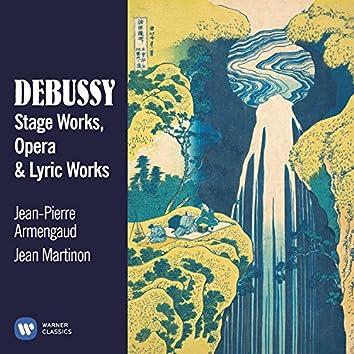 Debussy: Stage, Opera & Lyric Works