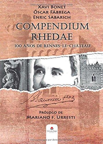 Compendium Rhedae: 100 años de Rennes-le-Château (Tapa blanda)