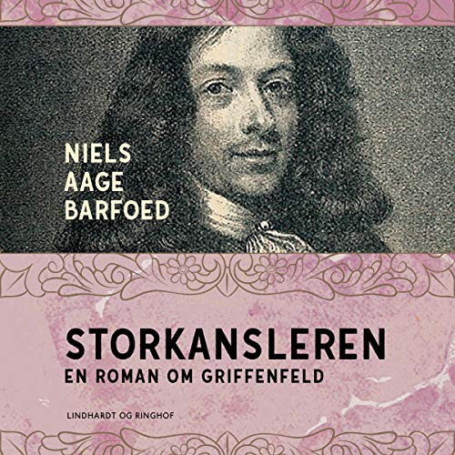 Storkansleren - En roman om Griffenfeld cover art