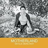 Motherland von Natalie Merchant