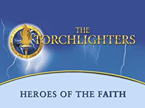 The Torchlighters - Heroes of the Faith
