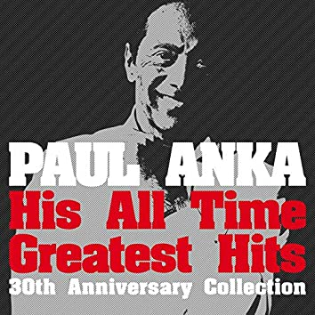 His All Time Greatest Hits - 30th Anniversary Collection