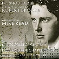 If I Should Die: War Sonnets Of Rupert Brooke by Rupert Brooke