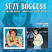 Give Me Some Wheels/Nobody Lov by Suzy Bogguss