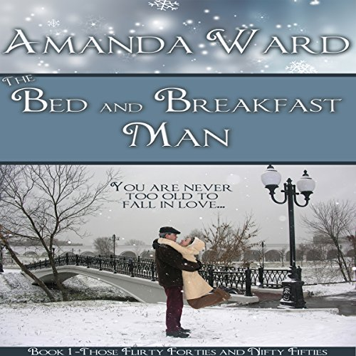 The Bed and Breakfast Man     Those Flirty Forties and Nifty Fifties, Book 1              De :                                                                                                                                 Amanda Ward                               Lu par :                                                                                                                                 Christy Williamson                      Durée : 1 h et 35 min     Pas de notations     Global 0,0
