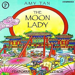 The Moon Lady                   De :                                                                                                                                 Amy Tan                               Lu par :                                                                                                                                 Amy Tan                      Durée : 28 min     Pas de notations     Global 0,0