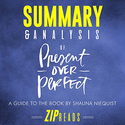 Summary & Analysis of Present Over Perfect: Leaving Behind Frantic for a Simpler, More Soulful Way of Living audiobook cover art