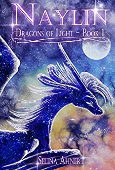 Naylin (Dragons of Light Book 1) by [Selina Ahnert]