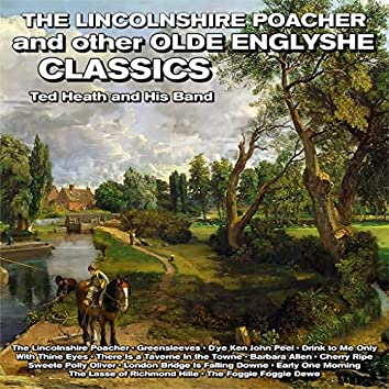 The Lincolnshire Poacher and other Olde Englyshe Classics