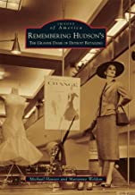 Remembering Hudson's: The Grand Dame of Detroit Retailing (Images of America)