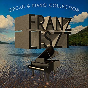 Franz Liszt: Organ & Piano Collection