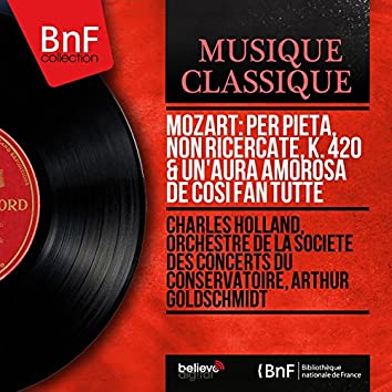 Mozart: Per pietà, non ricercate, K. 420 & Un'aura amorosa de Così fan tutte (Mono Version)