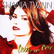 Come On Over by Shania Twain (1997-11-04)