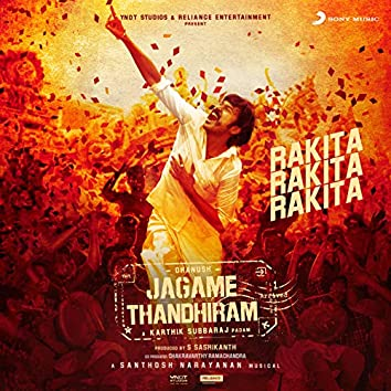 "Rakita Rakita Rakita (From ""Jagame Thandhiram"")"