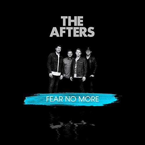 The Afters - Fear No More (2019)