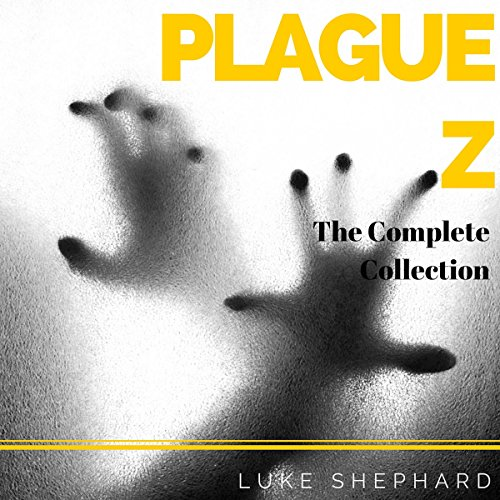 Plague Z: The Complete Collection audiobook cover art