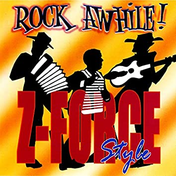 Rock Awhile! Z-Force Style