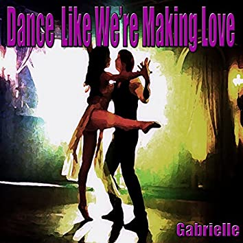 Dance Like We're Making Love (Remake Remix to Ciara)