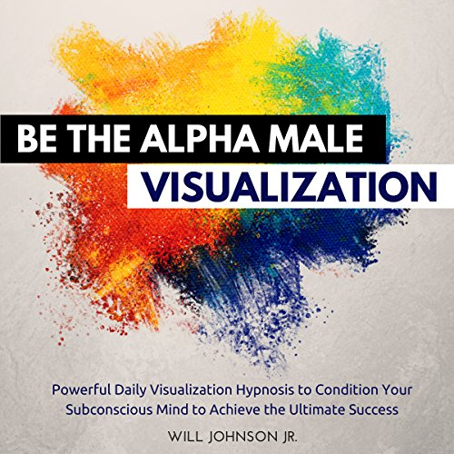 Be the Alpha Male Visualization audiobook cover art
