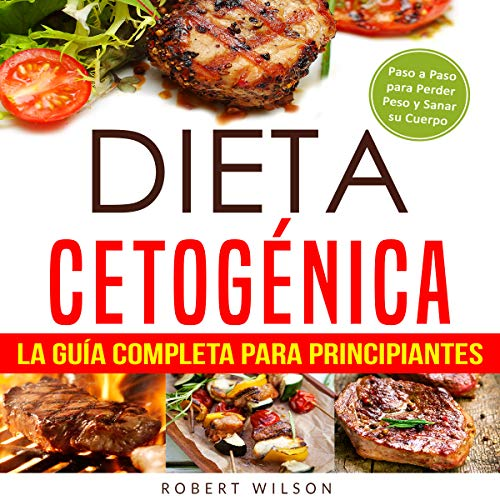 Dieta Cetogénica: La Guía Completa para Principiantes [Ketogenic Diet: The Complete Guide for Beginners]  audiobook cover art