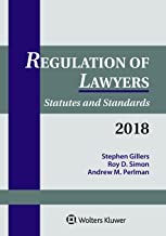 Regulation of Lawyers: Statutes and Standards, 2018 Supplement
