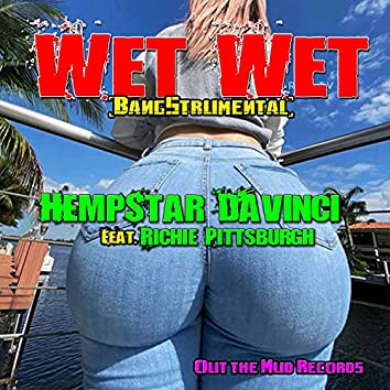 Wet Wet (Bangstrumental)