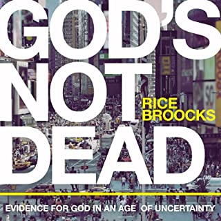 God's Not Dead     Evidence for God in an Age of Uncertainty              By:                                                                                                                                 Rice Broocks                               Narrated by:                                                                                                                                 Rice Broocks                      Length: 6 hrs and 37 mins     204 ratings     Overall 4.7