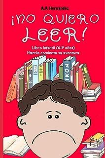 ¡No quiero leer!: Libro infantil (6 - 7 años). Martín comienza su aventura (Spanish Edition)