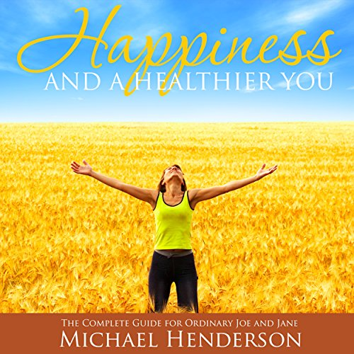 Couverture de Happiness and a Healthier You