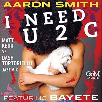 I Need U 2 C (Feat. Bayete)