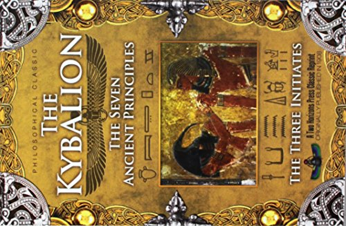 Compare Textbook Prices for The Kybalion: The Seven Ancient Principles  ISBN 9781935721253 by The Three Initiates,Sujan Dass,Ed.D